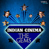 Indian Cinema - The Gems (Original Motion Picture Soundtrack) by Various Artists