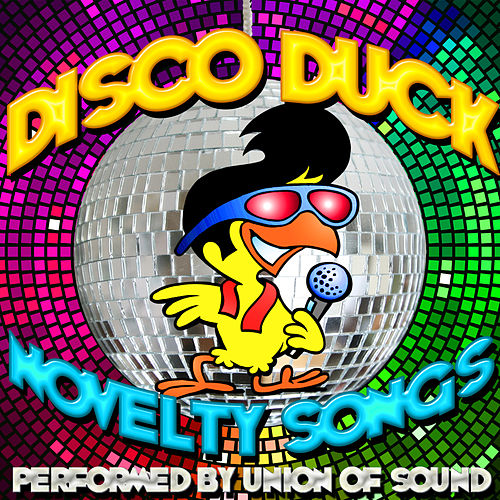 Disco Duck: Novelty Songs by Union Of Sound