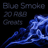 Blue Smoke: 20 R&B Greats by Various Artists