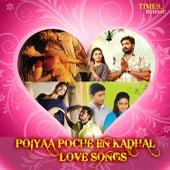 Poiyaa Poche En Kadhal - Love Songs by Various Artists