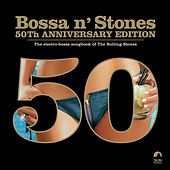 Bossa 'n Stones: 50th Anniversary Edition (Bonus Version) by Various Artists