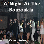 A Night At the Bouzoukia by Various Artists