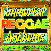 Immortal Reggae Anthems by Union Of Sound