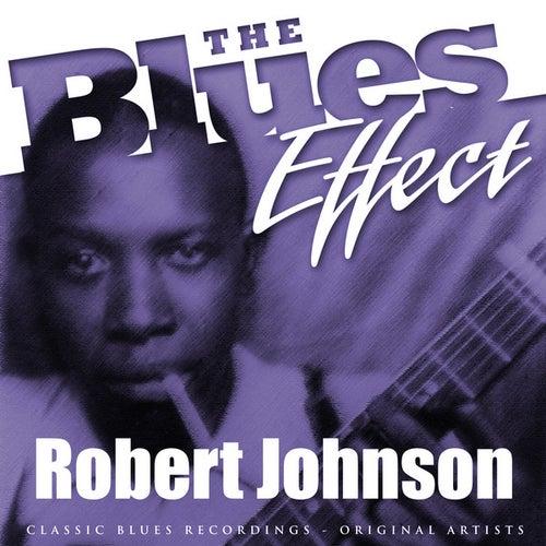 The Blues Effect - Robert Johnson by Robert Johnson