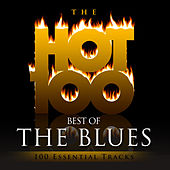 Hot 100 - Best of the Blues (100 Essential Tracks) by Various Artists