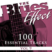 The Blues Effect, Vol. 9 (100 Essential Tracks) by Various Artists