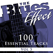 The Blues Effect, Vol. 5 (100 Essential Tracks) by Various Artists