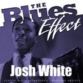 The Blues Effect - Josh White by Josh White