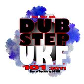 Dubstep Ukf 101 2011 - Best of Top Hits by DJ Ukf 2011-2013 feat. Massive Drum Step, Bass Rave, Trap Bro Step, Grime, Glitch Hop by Various Artists