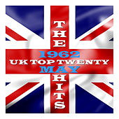 U.K. Top 20 - 1962 - May by Various Artists