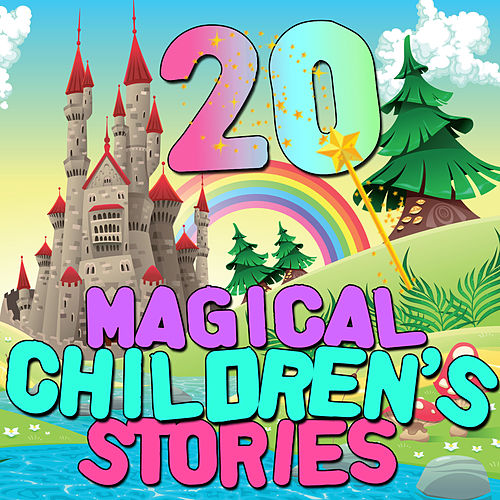 20 Magical Children's Stories by Various Artists