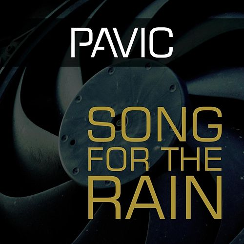Song for the Rain by Pavic