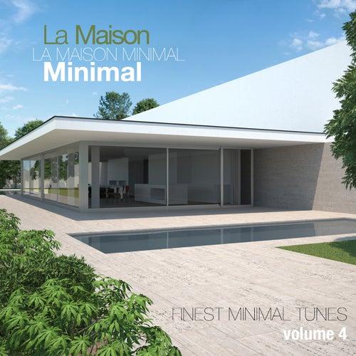La Maison Minimal, Vol. 4 - Finest Minimal Tunes by Various Artists