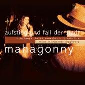 Rise and Fall of the City of Mahagonny by Lotte Lenya; Max Thurn; North Germany Radio Chorus; Wilhelm Bruckner-Ruggeberg