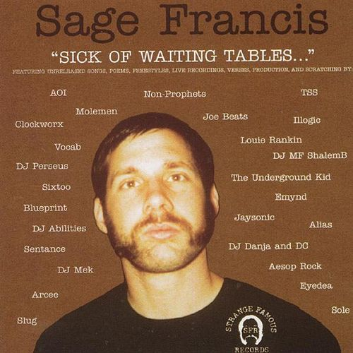 Sick Of Waiting Tables by Sage Francis