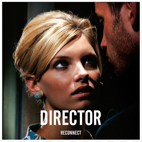 Reconnect by Director