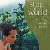 Stop the World - Mystery of the Rainforest de Various Artists