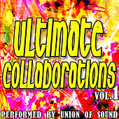 Ultimate Collaborations Vol. 1 by Union Of Sound