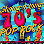 Shang-a-Lang: 70's Pop Rock by Union Of Sound