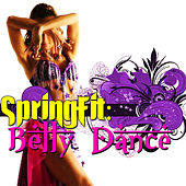 SpringFit: Bellydance by Various Artists