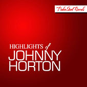 Highlights of Johnny Horton de Johnny Horton
