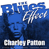 The Blues Effect - Charley Patton by Charley Patton