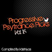 Progressive Psy Trance Picks, Vol.15 von Various Artists
