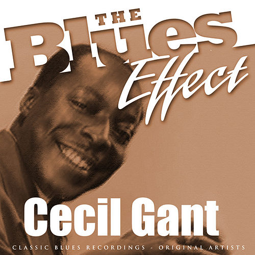 The Blues Effect - Cecil Gant by Cecil Gant