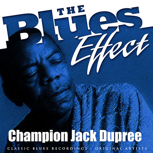 The Blues Effect - Champion Jack Dupree by Champion Jack Dupree