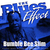 The Blues Effect - Bumble Bee Slim by Bumble Bee Slim