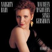 Naughty Baby: Maureen McGovern Sings Gershwin by Maureen McGovern