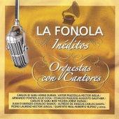 La Fonola Inéditos / Orquesta Con Cantores de Various Artists