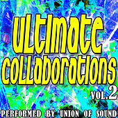 Ultimate Collaborations Vol. 2 by Union Of Sound