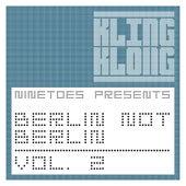 Ninetoes Presents Berlin Not Berlin, Vol. 2 by Various Artists