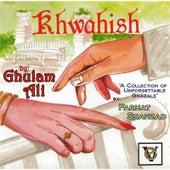Khwahish by Ghulam Ali