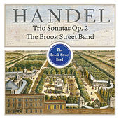 Handel Trio Sonatas, Op. 2 by Brook Street Band