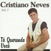 Tô Querendo Você, Vol 7 by Cristiano Neves
