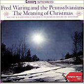 The Meaning of Christmas (Original Album 1961) de Fred Waring & His Pennsylvanians