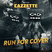 Run For Cover by Cazzette