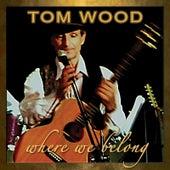 Where We Belong von Tom Wood