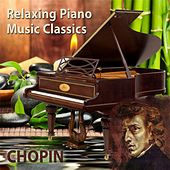 Relaxing Piano Music Classics: Chopin by Relaxing Piano Music
