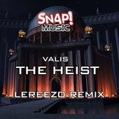 The Heist (Lereezo remix) by Valis