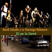 El Se la Llevo by David calzado y su Charanga Habanera