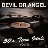 Devil or Angel, 50's Teen Idols Vol. 2 van Various Artists