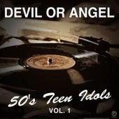 Devil or Angel, 50's Teen Idols Vol. 1 van Various Artists