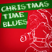 Christmas Time Blues by Various Artists