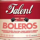 Talent, 30 Original Songs: Boleros by Various Artists