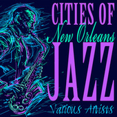 Cities of Jazz: New Orleans by Various Artists