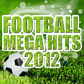 43 Football Mega-Hits 2012 + 16 National Anthems by Various Artists