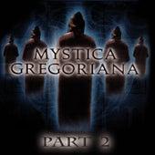Mystica Gregoriana. Part 2 von Various Artists